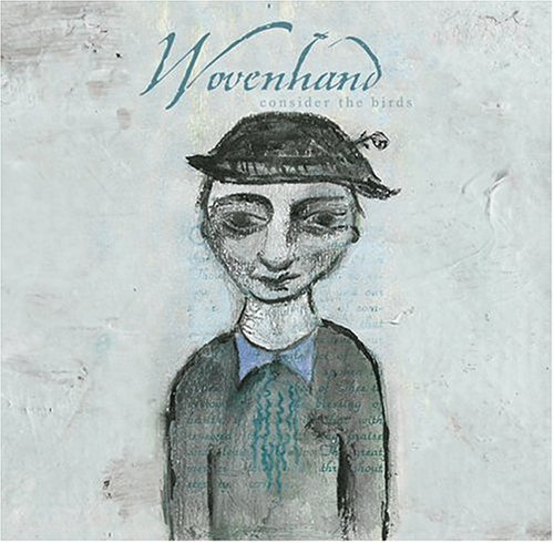 woven hand - Consider the Birds - Zortam Music