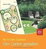 Den Garten gestalten: Ab in den Garten!