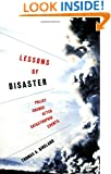 Lessons of Disaster: Policy Change after Catastrophic Events (American Governance and Public Policy series) (American Government and Public Policy)