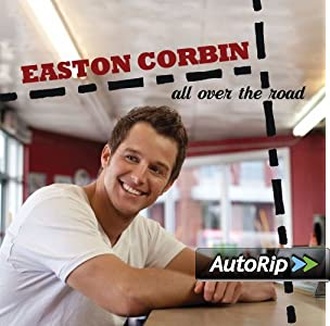 Easton Corbin &#8211; All Over The Road