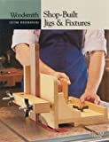 Shop Built Jigs & Fixtures (Woodsmith Custom Woodworking) - 0848726774