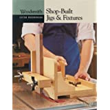 "Shop-built Jigs and Fixtures (Woodsmith Custom Woodworking Books)by ""Woodsmith Magazine"""