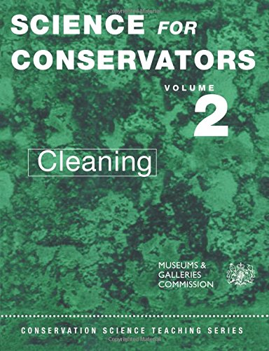 The Science For Conservators Series: Volume 2: Cleaning: Cleaning Vol 2 (Heritage: Care-Preservation-Management)