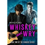 Whiskey and Wry (Sinners Series Book 2) ~ Rhys Ford