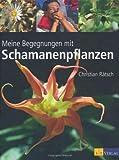 Meine Begegnungen mit Schamanenpflanzen (3038004391) by Christian Rätsch