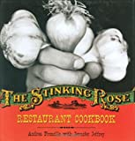 The Stinking Rose Restaurant Cookbook Jennifer Jeffrey