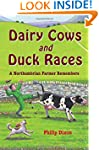 Dairy Cows and Duck Races: A Northumb...