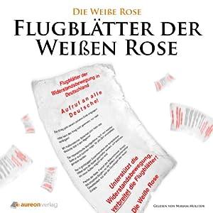 Flugblätter der Weißen Rose Hörbuch