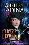 Lady of Devices: A steampunk adventure novel (Magnificent Devices) (Volume 1)