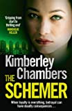 Cover of The Schemer by Kimberley Chambers 0007435010