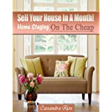 Sell Your House In A Month! Home Staging On The Cheap ~ Cassandra Rios