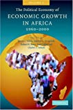 img - for The Political Economy of Economic Growth in Africa, 1960-2000 2 Volume Hardback Set book / textbook / text book