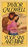 Your Sins and Mine (0446311014) by Caldwell, Taylor