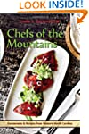 Chefs of the Mountains: Restaurants a...