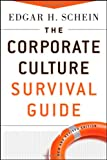 The Corporate Culture Survival Guide (0470293713) by Schein, Edgar H.