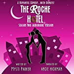 The Roche Hotel: Season Two: Sweet Romantic Comedy | Mysti Parker