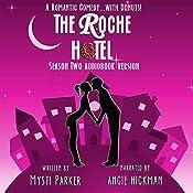 The Roche Hotel: Season Two: Sweet Romantic Comedy | Mysti Parker