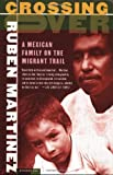 Crossing over: A Mexican Family on the Migrant Trail (0312421230) by Martinez, Ruben