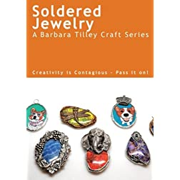 Soldered Jewelry - By Barbara Tilley