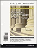 img - for American Social Welfare Policy: A Pluralist Approach, Brief Edition, Books a la Carte Edition (Connecting Core Competencies) book / textbook / text book