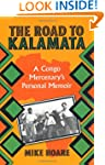 Road to Kalamata: A Congo Mercenary's...