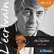 Entretien avec Sorj Chalandon (Collection L'écrivain) Discours Auteur(s) : Jean-Luc Hees, Sorj Chalandon Narrateur(s) : Jean-Luc Hees, Sorj Chalandon
