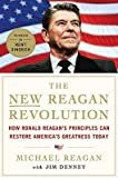The New Reagan Revolution: How Ronald Reagans Principles Can Restore Americas Greatness [Hardcover]