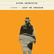 The Dying Detective: A Mystery Audiobook by Leif GW Persson, Neil Smith - translator Narrated by Erik Davies