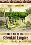 The Fall of the Seleukid Empire 187-7...