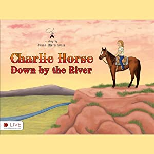 Charlie Horse Down by the River | [Janna Townsend]