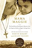img - for Mama Maggie: The Untold Story of One Woman's Mission to Love the Forgotten Children of Egypt's Garbage Slums book / textbook / text book