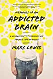 img - for Memoirs of an Addicted Brain: A Neuroscientist Examines his Former Life on Drugs Reprint by Lewis PhD, Marc (2013) Paperback book / textbook / text book