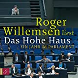 Das Hohe Haus: Ein Jahr im Parlament