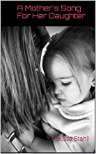 A Mothers Song For Her Daughter Melissa Stahli
