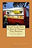 img - for Food Truck How to Start & Finance Your Business: End Money Worries with this Amazing Business Book book / textbook / text book