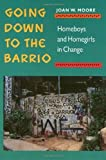 img - for Going Down To The Barrio: Homeboys and Homegirls in Change by Joan Moore (1991-11-14) book / textbook / text book