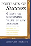 Portraits of Success: 9 Keys to Sustaining Value in Any Business