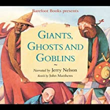 Giants, Ghosts, and Goblins Audiobook by John Matthews Narrated by Jerry Nelson