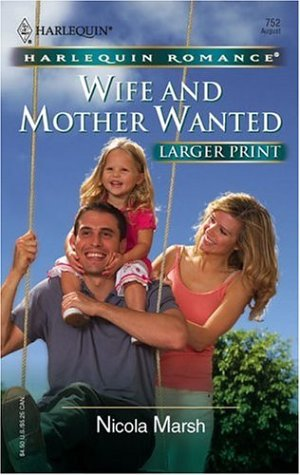 Wife And Mother Wanted (Larger Print Romance), NICOLA MARSH