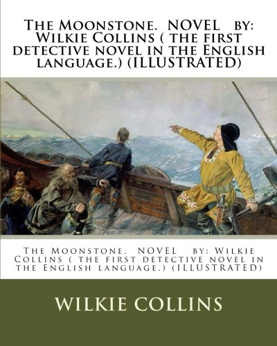 the-moonstone-novel-by-wilkie-collins-the-first-detective-novel-in-the-english-language-illustrated