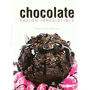 Chocolate: Pasion Irresistible / Irresistible Passion (Spanish Edition)