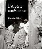 L'Algérie aurésienne (French Edition) (2732427691) by Tillion, Germaine