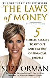 The Laws of Money: 5 Timeless Secrets to Get Out and Stay Out of Financial Trouble (0743245180) by Orman, Suze