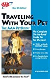 Traveling With Your Pet the AAA PetBook: the AAA guide to more than 12,000 pet-friendly, AAA-RATED lodgings across the United States and Canada