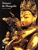 img - for Tr sors de Mongolie, XVIIe-XIXe Si cles: Musee National des Arts Asiatiques-Guimet, Paris, 26 Novembre 1993-14 Mars 1994 (French Edition) book / textbook / text book