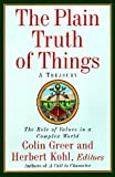 The Plain Truth of Things: Treasury, A (0060928743) by Greer, Colin