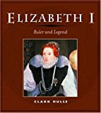 img - for Elizabeth I: RULER AND LEGEND book / textbook / text book