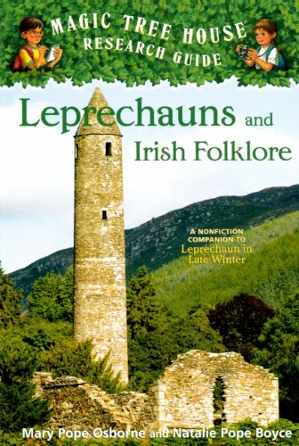 Leprechauns and Irish Folklore: A Nonfiction Companion to Leprechaun in Late Winter (Magic Tree House Fact Tracker)