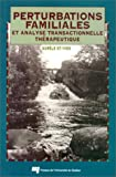 Perturbations familiales et analyse transactionnelle th�rapeutique