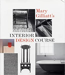 Mary Gilliatt's Interior Design Course by Conran Octopus Ltd